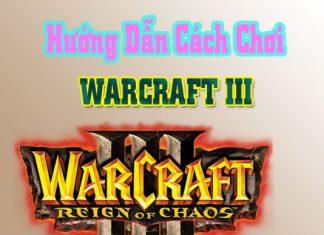 hướng dẫn chơi game warcraft 3 offline