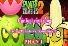 danh sách cây trồng trong plants vs zombies 2