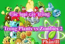 danh sách cây trong plants vs zombies 2 phần 2